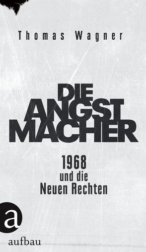 Die Angstmacher von Wagner,  Thomas