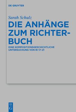 Die Anhänge zum Richterbuch von Schulz,  Sarah