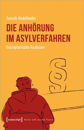 Die Anhörung im Asylverfahren von Abdelkader,  Samah