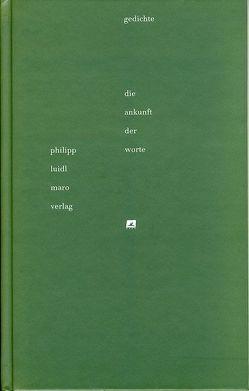 Die Ankunft der Worte von Luidl,  Philipp