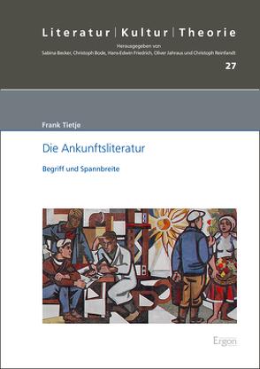 Die Ankunftsliteratur von Tietje,  Frank