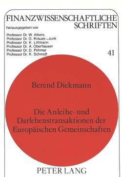 Die Anleihe- und Darlehenstransaktionen der Europäischen Gemeinschaften von Diekmann,  Berend