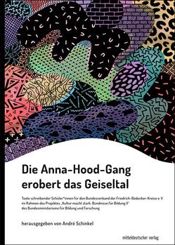Die Anna-Hood-Gang erobert das Geiseltal von Schinkel,  André