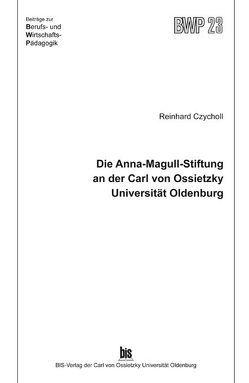 Die Anna-Magull-Stiftung an der Carl von Ossietzky Universität Oldenburg von Czycholl,  Reinhard