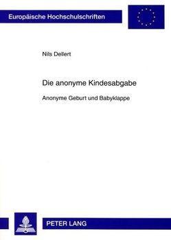 Die anonyme Kindesabgabe von Dellert,  Nils