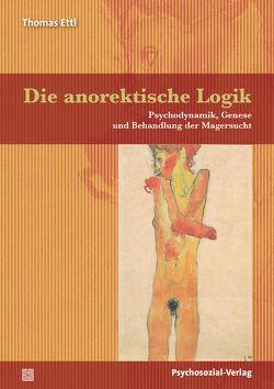 Die anorektische Logik von Ettl,  Thomas