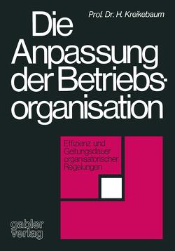 Die Anpassung der Betriebsorganisation von Kreikebaum,  Hartmut