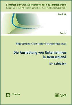 Die Ansiedlung von Unternehmen in Deutschland von Schneider,  Walter, Seidler,  Josef, Seidler,  Sebastian