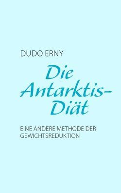 Die Antarktis-Diät von Erny,  Dudo