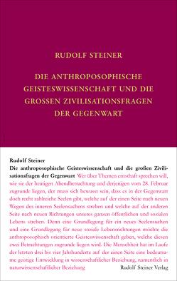 Die anthroposophische Geisteswissenschaft und die großen Zivilisationsfragen der Gegenwart von Steiner,  Rudolf, Weise,  Anne-Kathrin