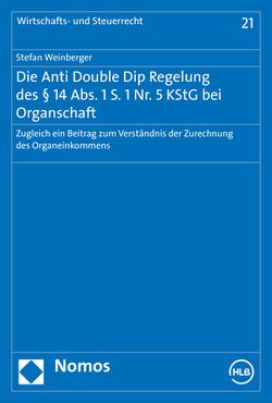Die Anti Double Dip Regelung des § 14 Abs. 1 S. 1 Nr. 5 KStG bei Organschaft von Weinberger,  Stefan