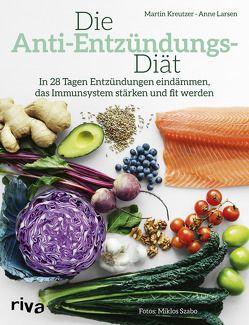 Die Anti-Entzündungs-Diät von Kreutzer,  Martin, Larsen,  Anne