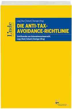 Die Anti-Tax-Avoidance-Richtlinie von Lang,  Michael, Rust,  Alexander, Schuch,  Josef, Staringer,  Claus