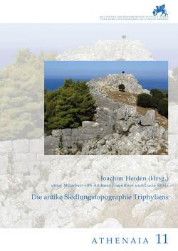 Die antike Siedlungstopographie Triphyliens von Hanöffner,  Andreas, Heiden,  Joachim, Siftar,  Lucie