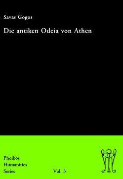 Die antiken Odeia von Athen von Gogos,  Savas