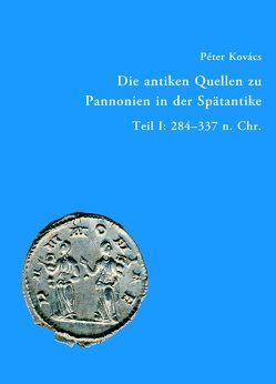 Die antiken Quellen zu Pannonien in der Spätantike von Kovács,  Péter