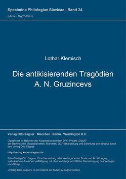 Die antikisierenden Tragödien A. N. Gruzincevs von Klemisch,  Lothar