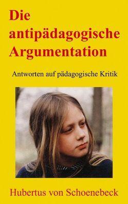 Die antipädagogische Argumentation von Schoenebeck,  Hubertus von