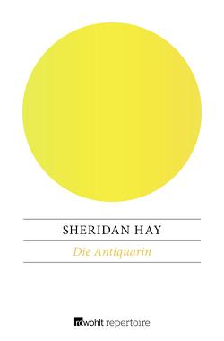 Die Antiquarin von Hay,  Sheridan, Schwaab,  Judith