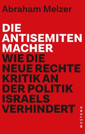 Die Antisemitenmacher von Melzer,  Abi Abraham