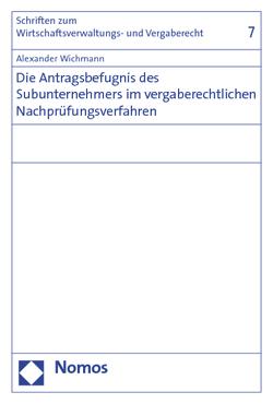 Die Antragsbefugnis des Subunternehmers im vergaberechtlichen Nachprüfungsverfahren von Wichmann,  Alexander