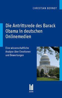 Die Antrittsrede des Barack Obama in deutschen Onlinemedien von Berndt,  Christian