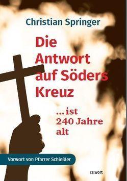 Die Antwort auf Söders Kreuz….. ist 240 Jahre alt von Christian,  Springer