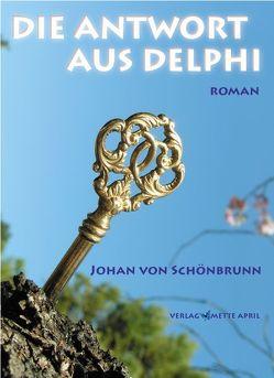 Die Antwort aus Delphi von Schönbrunn,  Johan von, Wassinger,  Hans J