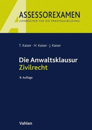 Die Anwaltsklausur Zivilrecht von Kaiser,  Horst, Kaiser,  Jan, Kaiser,  Torsten