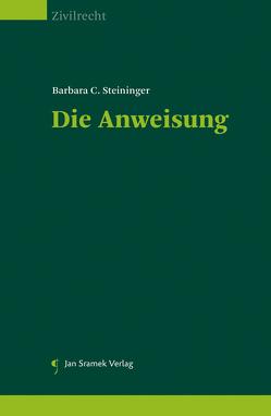 Die Anweisung von Steininger,  Barbara C.
