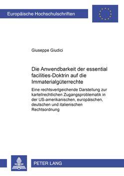 Die Anwendbarkeit der «essential-facilities»-Doktrin auf die Immaterialgüterrechte von Giudici,  Giuseppe