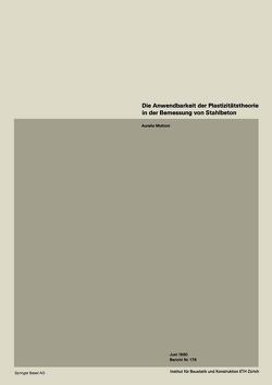 Die Anwendbarkeit der Plastizitätstheorie in der Bemessung von Stahlbeton von Muttoni,  A.