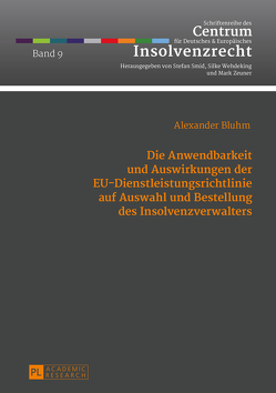 Die Anwendbarkeit und Auswirkungen der EU-Dienstleistungsrichtlinie auf Auswahl und Bestellung des Insolvenzverwalters von Bluhm,  Alexander