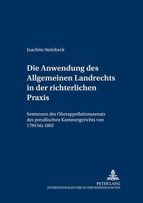 Die Anwendung des Allgemeinen Landrechts in der richterlichen Praxis von Steinbeck,  Joachim