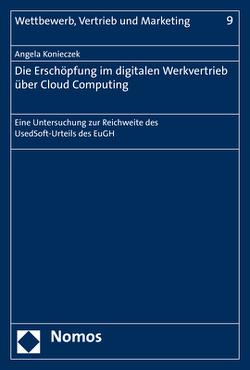 Die Erschöpfung im digitalen Werkvertrieb über Cloud Computing von Konieczek,  Angela
