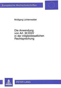Die Anwendung von Art. EGV in der mitgliedstaatlichen Rechtsprechung von Lichtenwalder,  Wolfgang