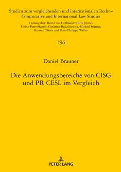 Die Anwendungsbereiche von CISG und PR CESL im Vergleich von Brauner,  Daniel