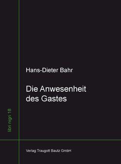 Die Anwesenheit des Gastes von Bahr,  Hans-Dieter