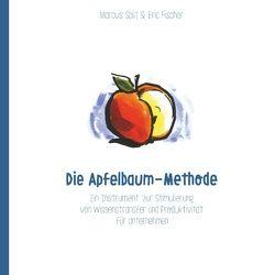 Die Apfelbaum-Methode von Fischer,  Eric, Splitt,  Marcus