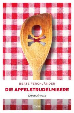 Die Apfelstrudelmisere von Ferchländer,  Beate