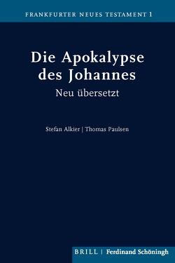 Die Apokalypse des Johannes von Stefan Alkier, Thomas Paulsen
