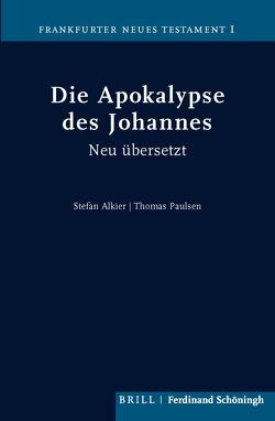 Die Apokalypse des Johannes von Alkier,  Stefan, Paulsen,  Thomas