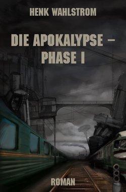 Die Apokalypse – Phase I von Wahlstrom,  Henk