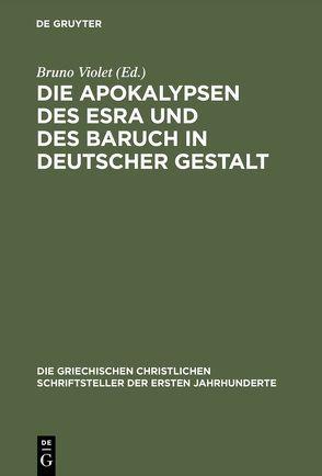 Die Apokalypsen des Esra und des Baruch in deutscher Gestalt von Gressmann,  Hugo, Violet,  Bruno