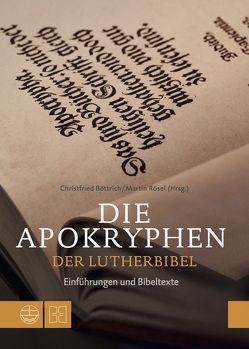 Die Apokryphen der Lutherbibel von Böttrich,  Christfried, Rösel,  Martin