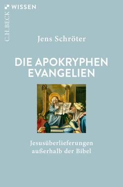 Die apokryphen Evangelien von Schröter,  Jens