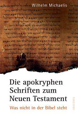 Die apokryphen Schriften zum Neuen Testament von Michaelis,  Wilhelm