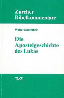 Die Apostelgeschichte des Lukas von Schmithals,  Walter