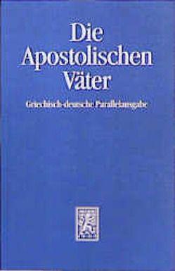 Die Apostolischen Väter von Lindemann,  Andreas, Paulsen,  Henning