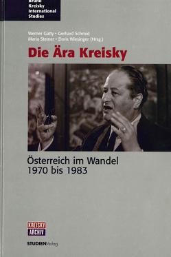 Die Ära Kreisky von Gatty,  Werner, Schmid,  Gerhard, Steiner,  Maria, Wiesinger,  Doris